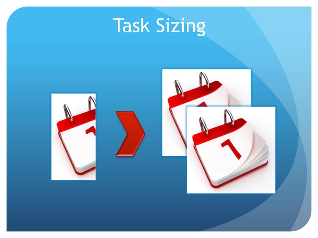 Task Sizing