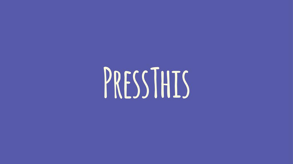 PressThis