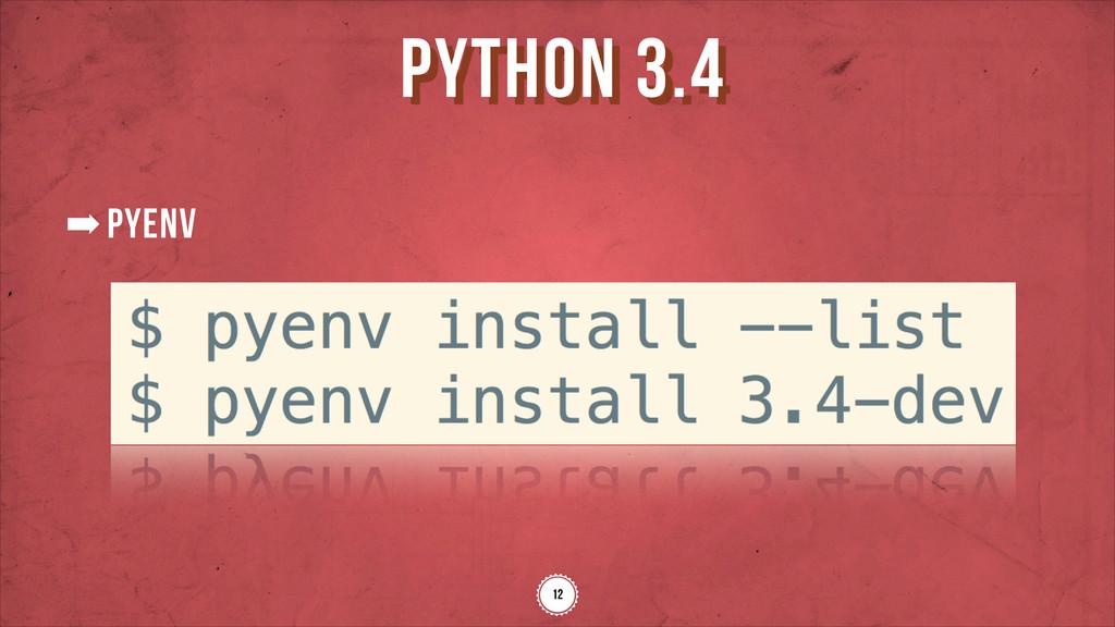 ➡pyenv python 3.4 12