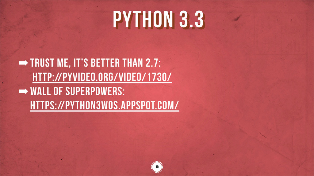 ➡trust me, it's better than 2.7: http://pyvide...