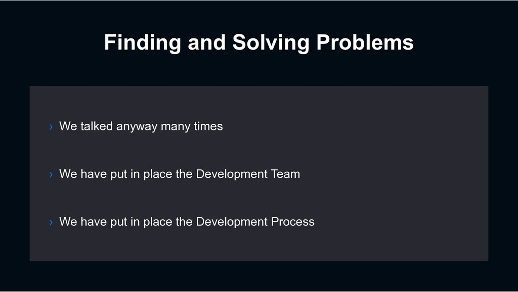 Finding and Solving Problems › We have put in p...