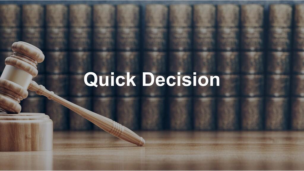 Quick Decision