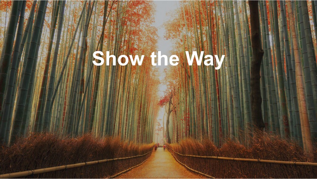 Show the Way