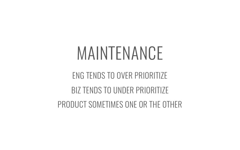 MAINTENANCE ENG TENDS TO OVER PRIORITIZE BIZ TE...