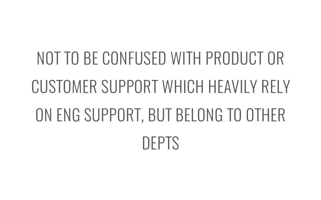 NOT TO BE CONFUSED WITH PRODUCT OR CUSTOMER SUP...