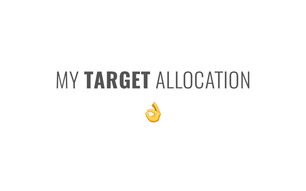 MY TARGET ALLOCATION