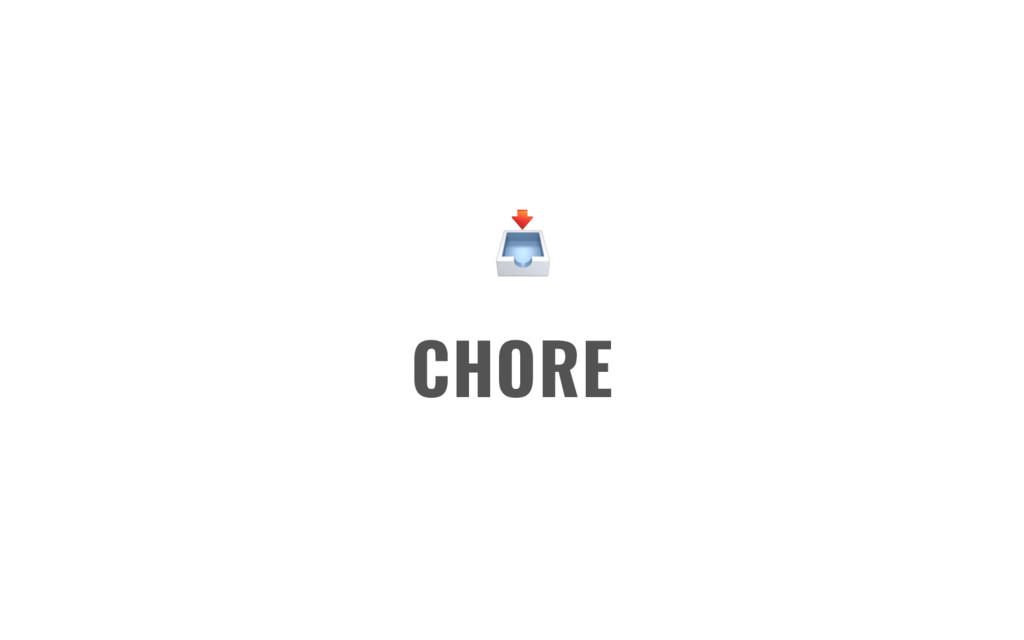 CHORE