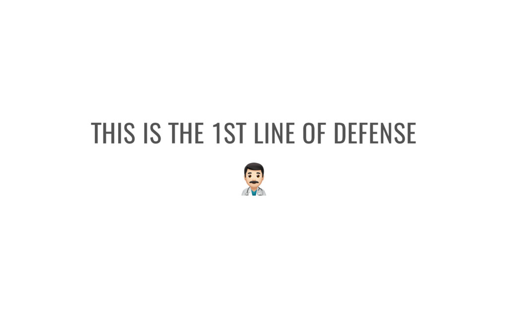 THIS IS THE 1ST LINE OF DEFENSE 3