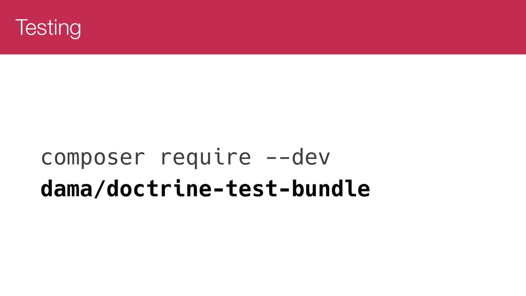 Testing composer require --dev dama/doctrine-te...