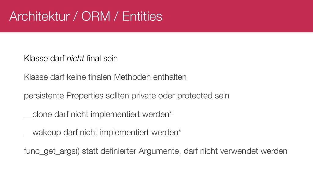 Architektur / ORM / Entities Klasse darf nicht ...