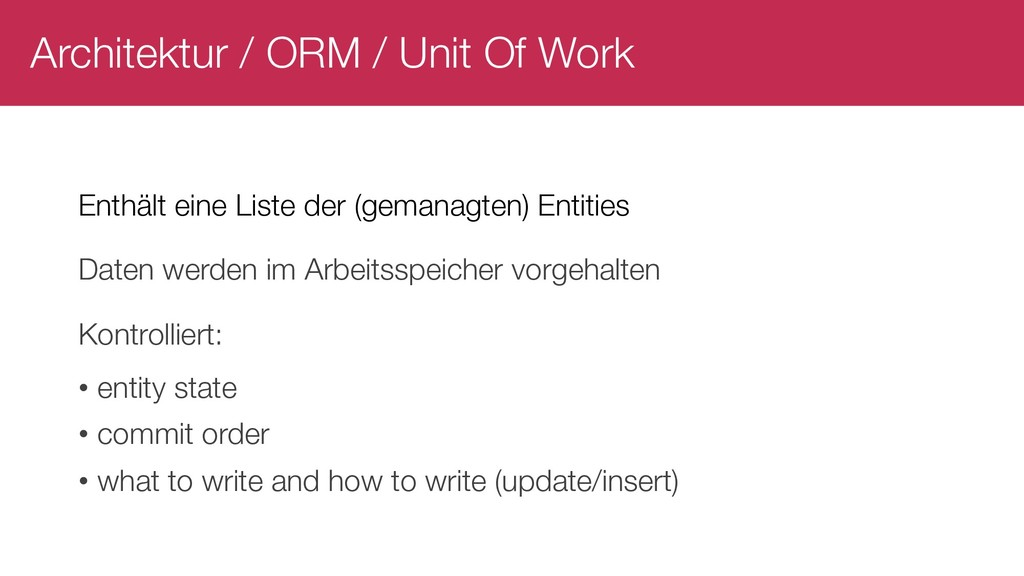 Architektur / ORM / Unit Of Work Enthält eine L...