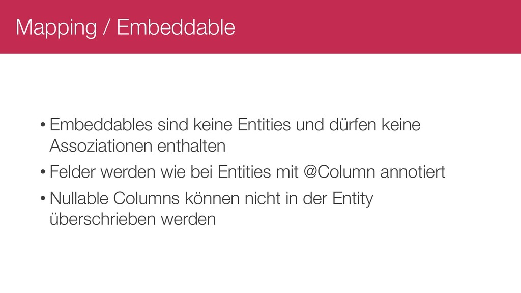 Mapping / Embeddable • Embeddables sind keine E...