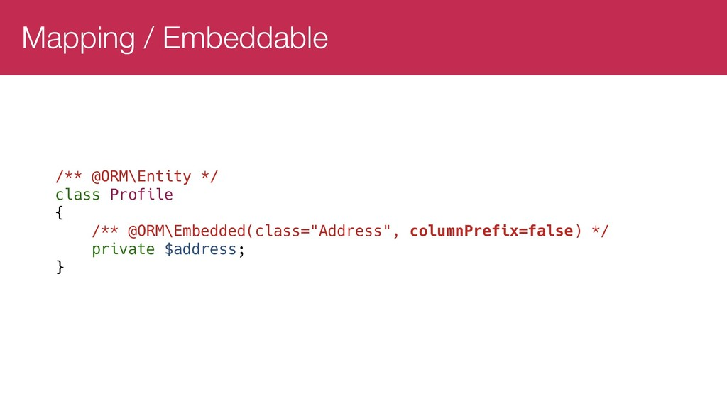 Mapping / Embeddable /** @ORM\Entity */ class P...