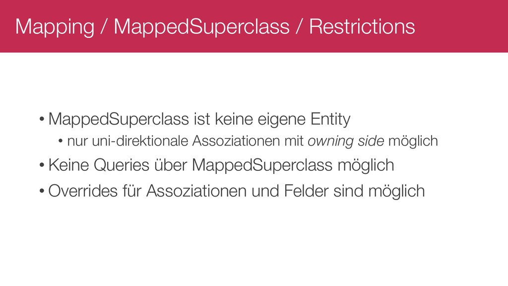 Mapping / MappedSuperclass / Restrictions • Map...