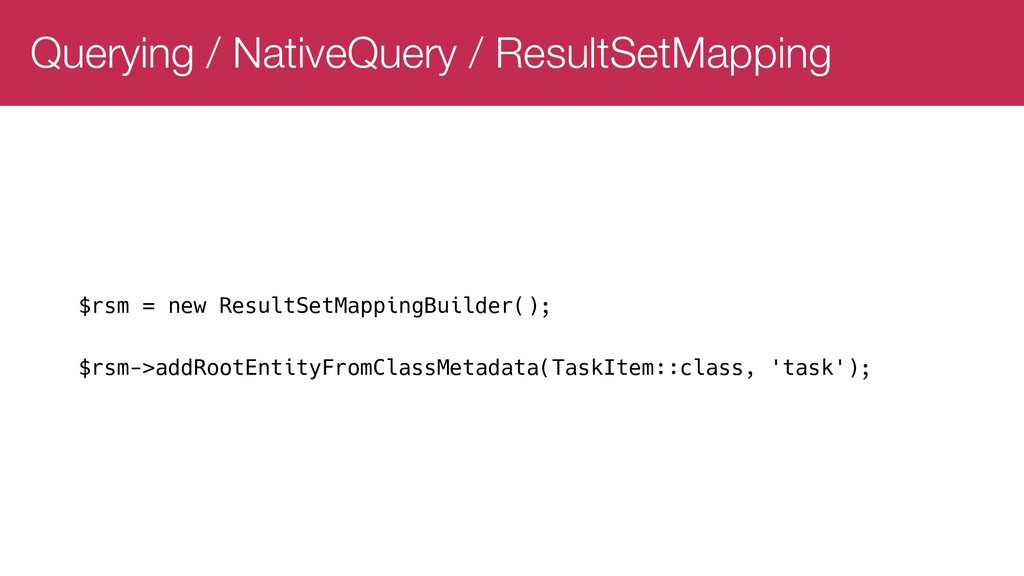 Querying / NativeQuery / ResultSetMapping $rsm ...