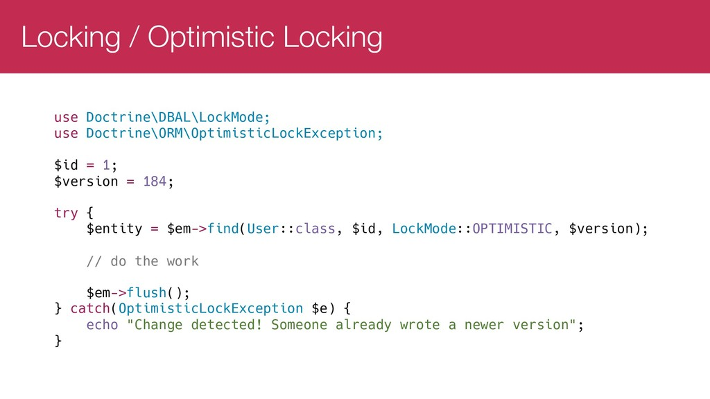 Locking / Optimistic Locking use Doctrine\DBAL\...