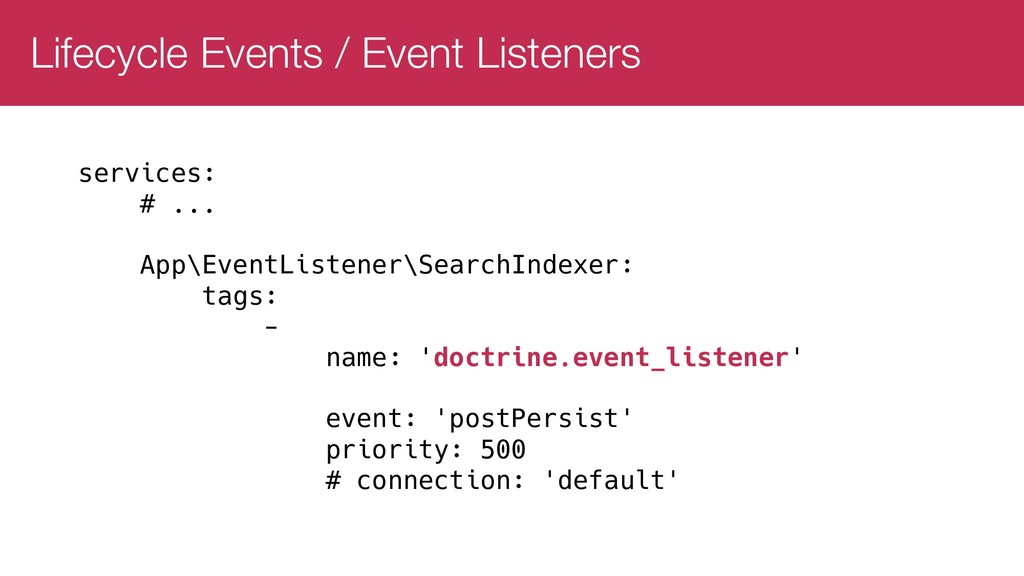 Lifecycle Events / Event Listeners services: # ...