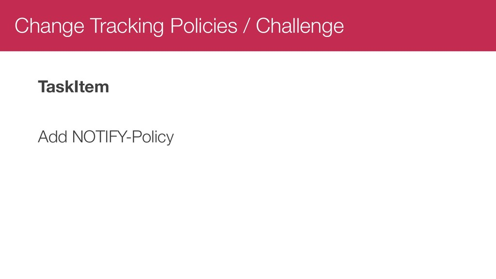 Change Tracking Policies / Challenge TaskItem A...