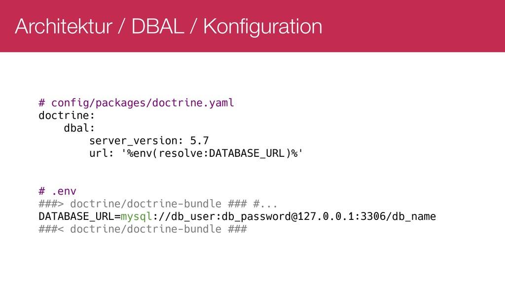 Architektur / DBAL / Konfiguration # config/pac...