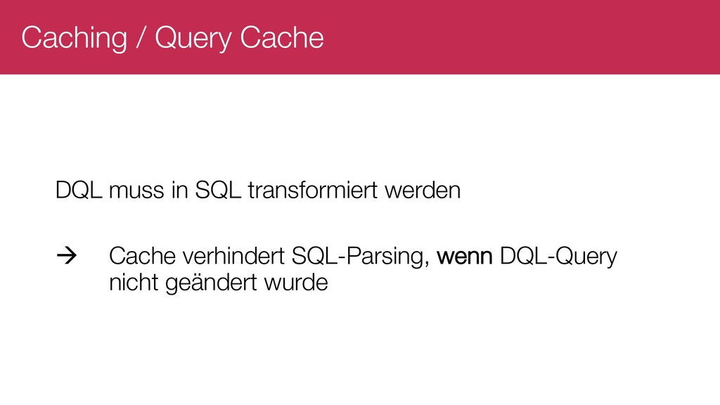 Caching / Query Cache DQL muss in SQL transform...
