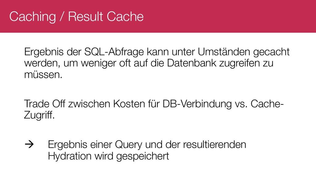 Caching / Result Cache Ergebnis der SQL-Abfrage...