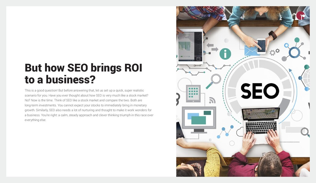 But how SEO brings ROI to a business? This is a...