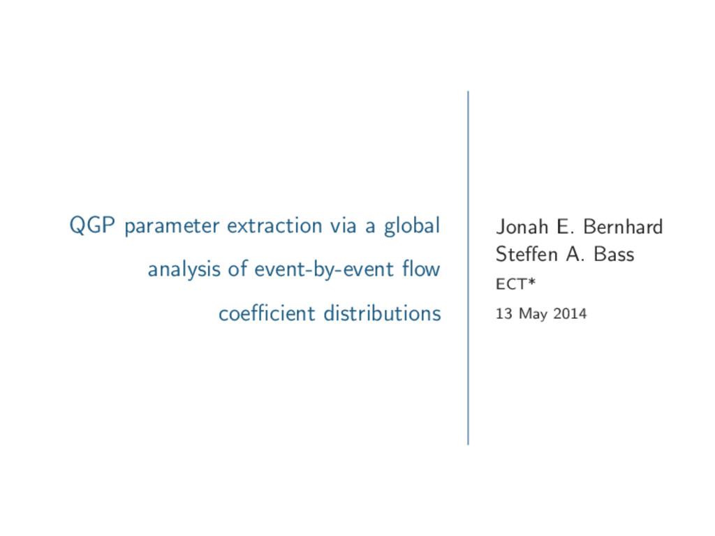 QGP parameter extraction via a global analysis ...