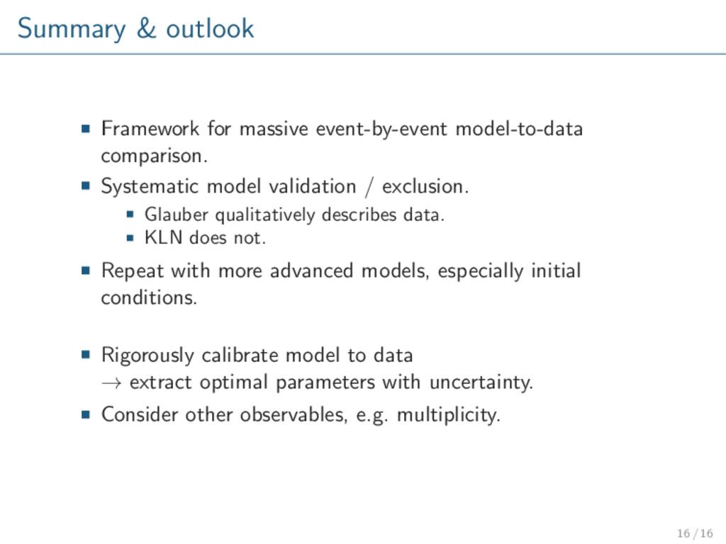 Summary & outlook Framework for massive event-b...