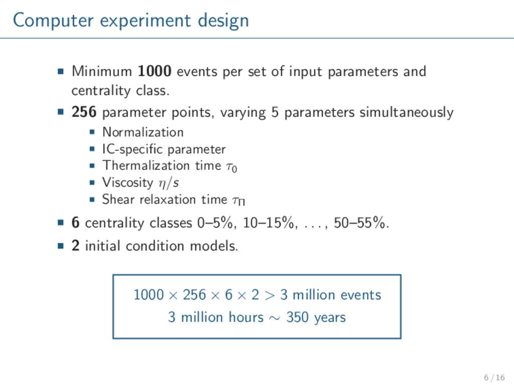 Computer experiment design Minimum 1000 events ...