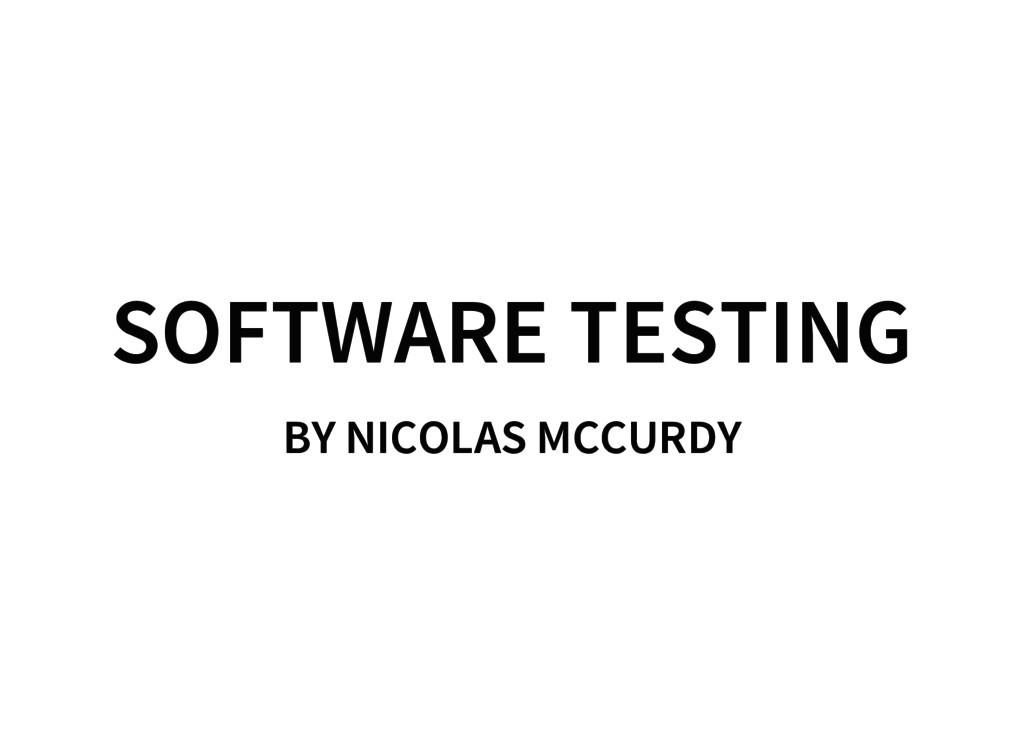 SOFTWARE TESTING BY NICOLAS MCCURDY