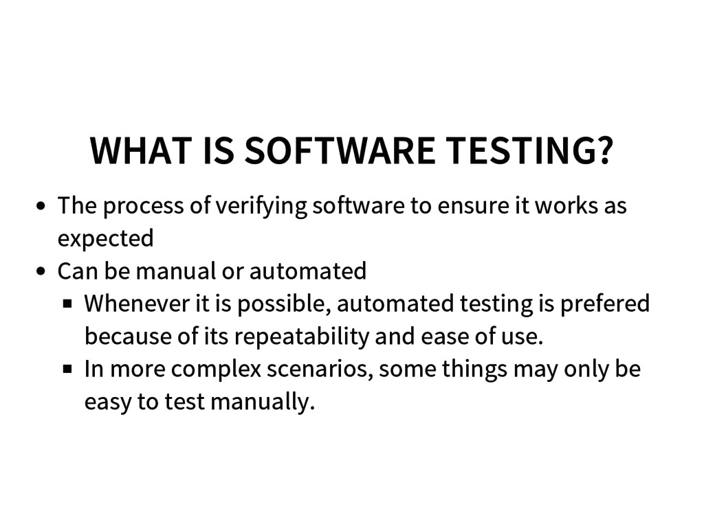 WHAT IS SOFTWARE TESTING? The process of verify...