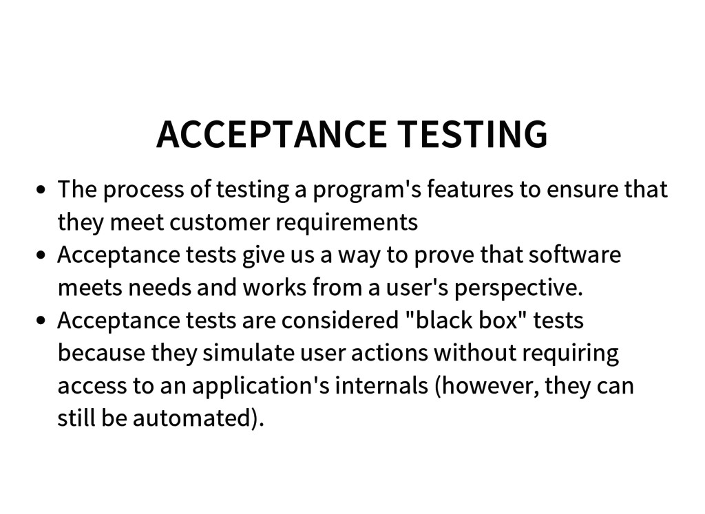 ACCEPTANCE TESTING The process of testing a pro...