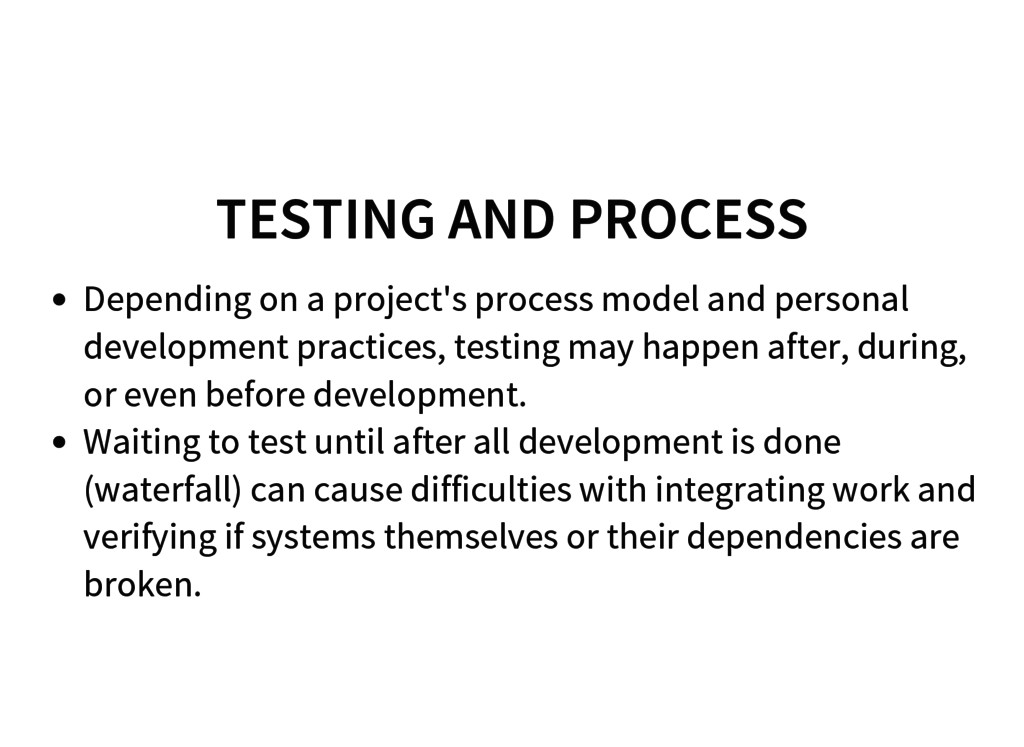 TESTING AND PROCESS Depending on a project's pr...