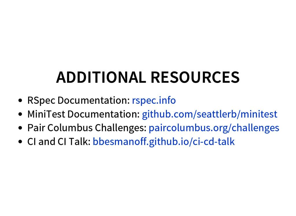 ADDITIONAL RESOURCES RSpec Documentation: MiniT...
