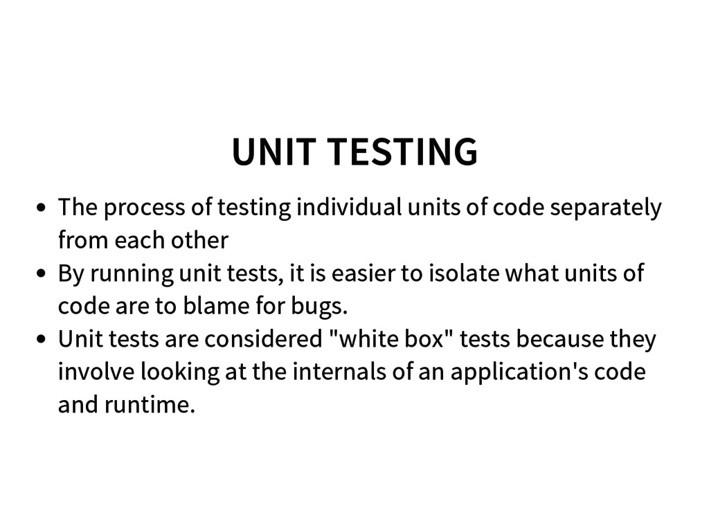 UNIT TESTING The process of testing individual ...