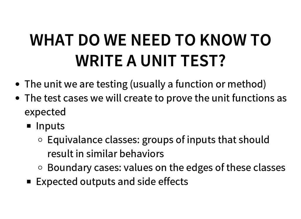 WHAT DO WE NEED TO KNOW TO WRITE A UNIT TEST? T...