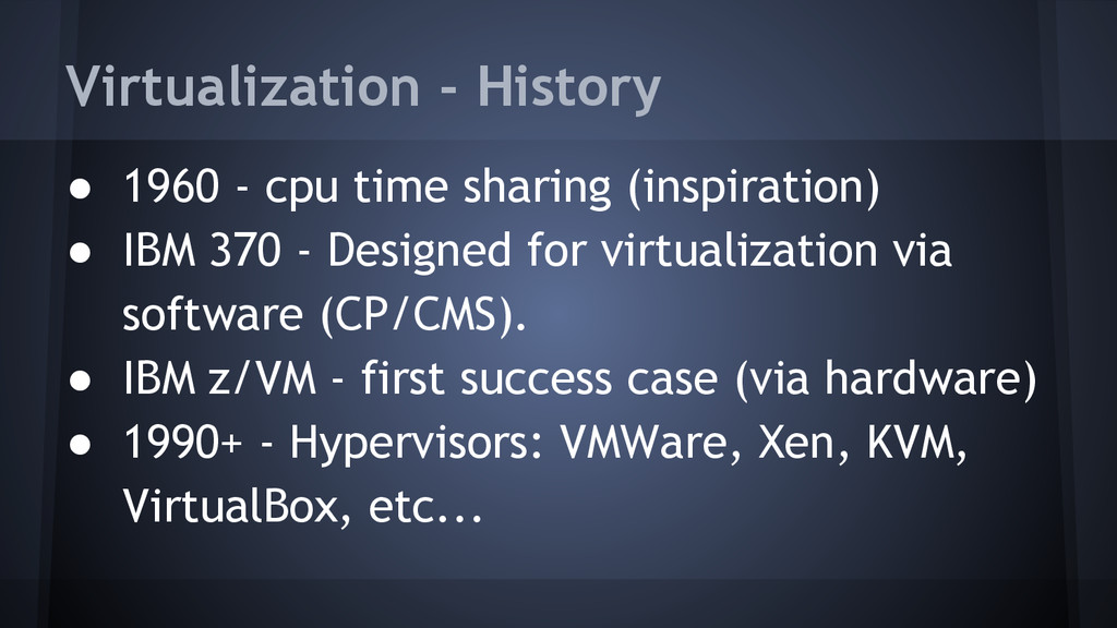 Virtualization - History ● 1960 - cpu time shar...