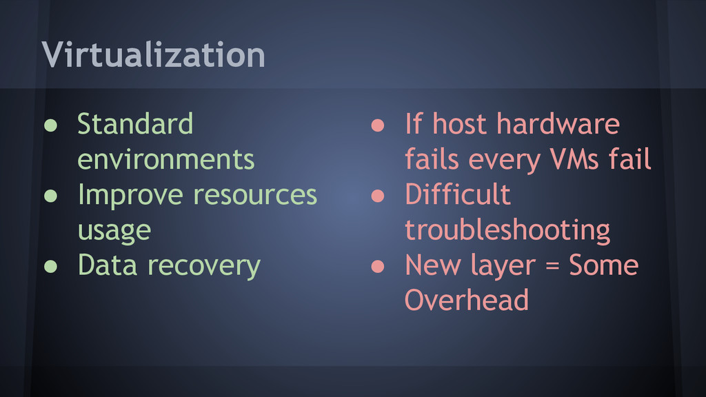 Virtualization ● If host hardware fails every V...