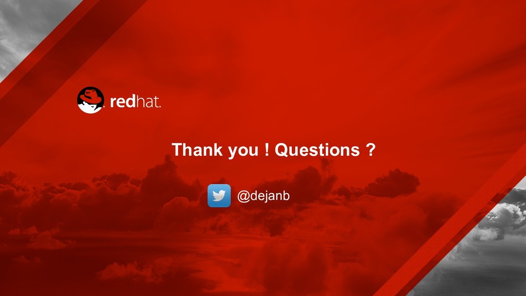 Thank you ! Questions ? @dejanb