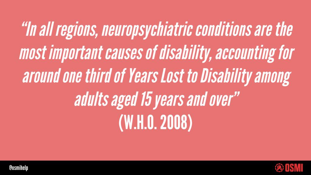 "@osmihelp ""In all regions, neuropsychiatric con..."