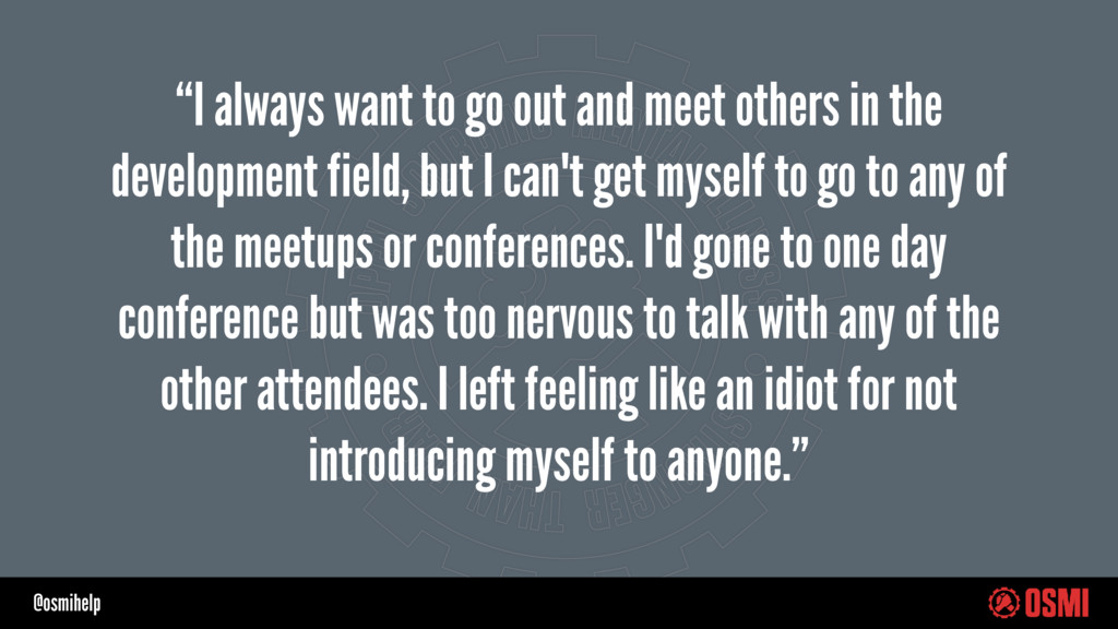 """@osmihelp """"I always want to go out and meet oth..."""