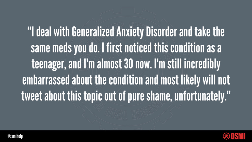 """@osmihelp """"I deal with Generalized Anxiety Diso..."""