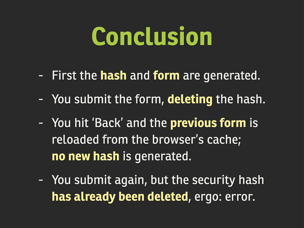 Conclusion - First the hash and form are genera...