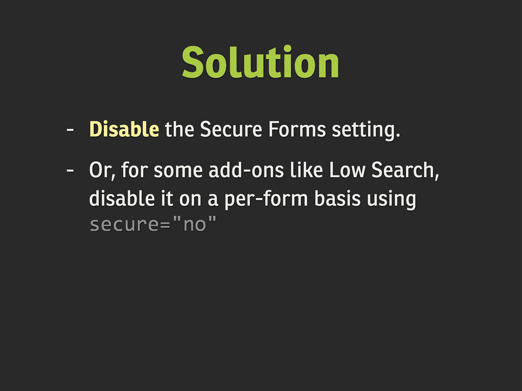 Solution - Disable the Secure Forms setting. - ...