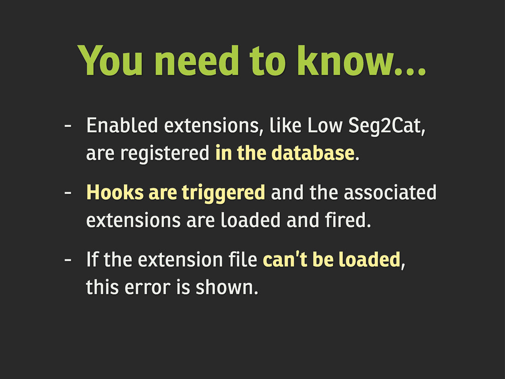 You need to know... - Enabled extensions, like ...