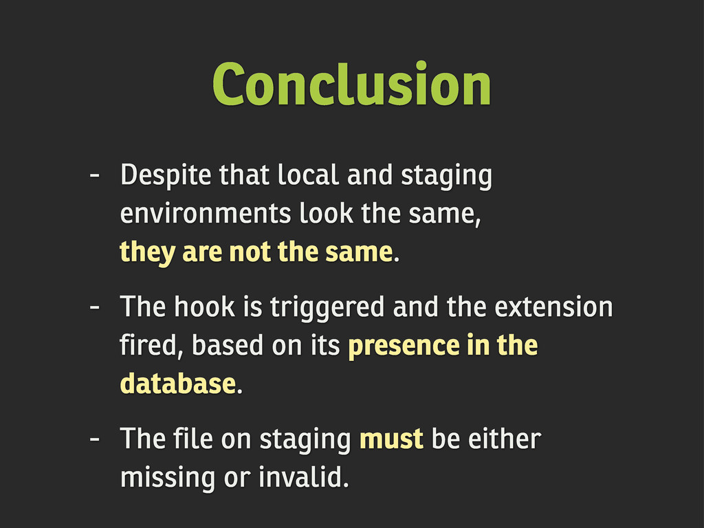 Conclusion - Despite that local and staging env...