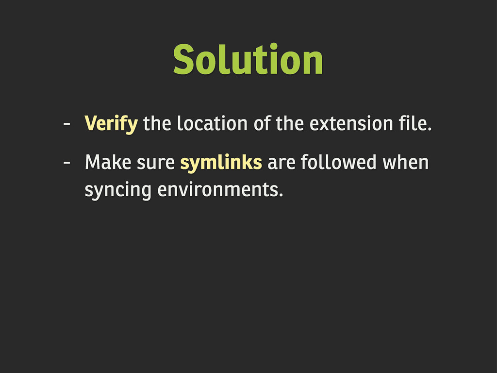 Solution - Verify the location of the extension...