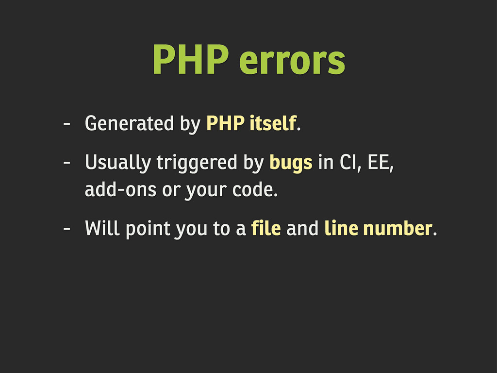- Generated by PHP itself. - Usually triggered ...