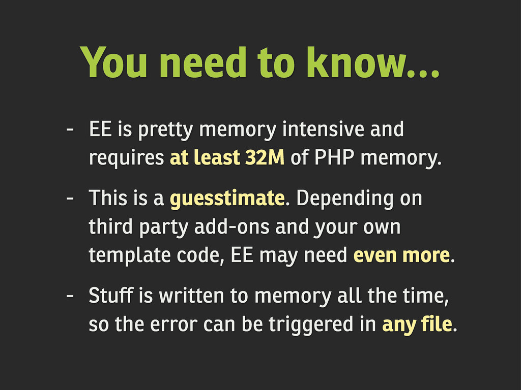 You need to know... - EE is pretty memory inten...