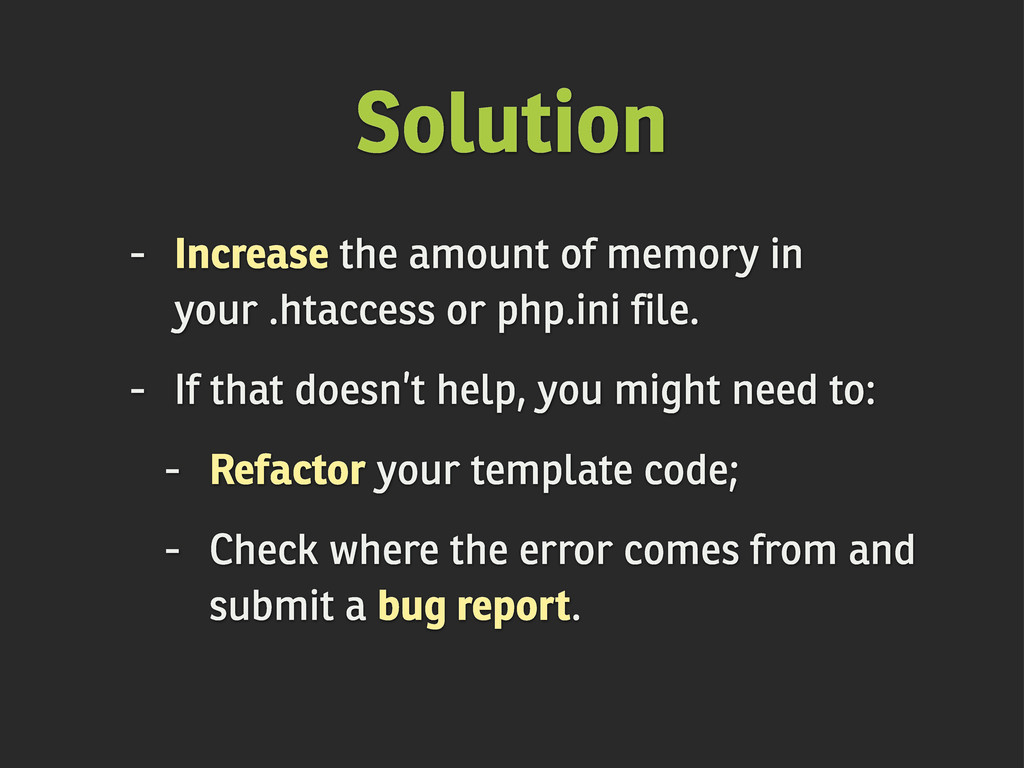 Solution - Increase the amount of memory in you...